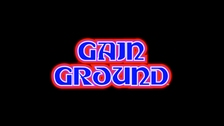 Gain Ground™